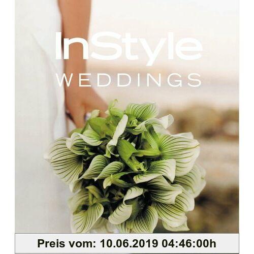 Editors of InStyle Magazine In Style: Weddings