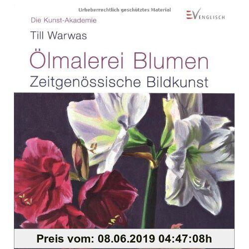 Till Warwas Ölmalerei Blumen: Zeitgenössische Bildkunst