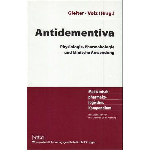Gleiter, Christoph H. - Antidementiva: Physiologie, Pharmakologie und klinische Anwendung - Preis vom 11.05.2021 04:49:30 h