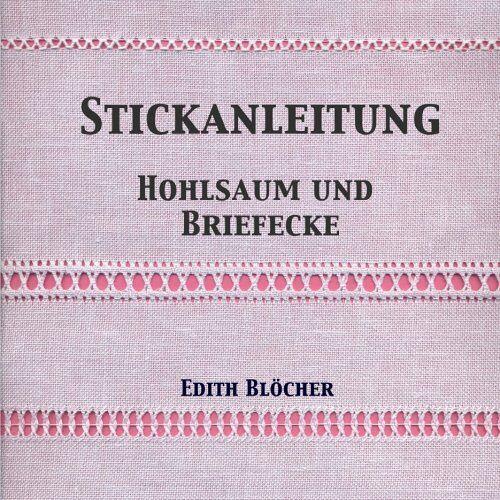 Edith Bloecher - Stickanleitung Hohlsaum und Briefecke - Preis vom 04.10.2020 04:46:22 h