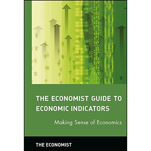 The Economist - The Economist Guide to Economic Indicators: Making Sense of Economics (Economist Books) - Preis vom 16.01.2021 06:04:45 h