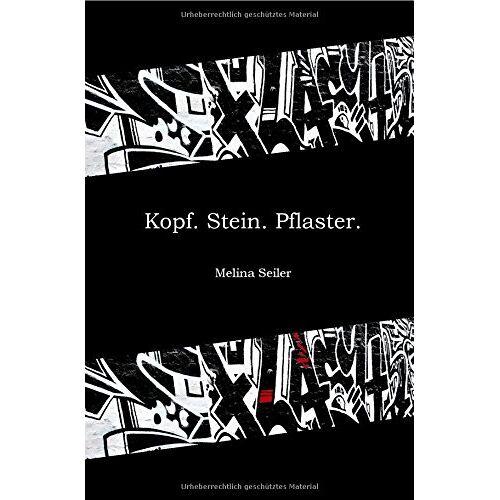 Melina Seiler - Kopf. Stein. Pflaster. - Preis vom 06.09.2020 04:54:28 h
