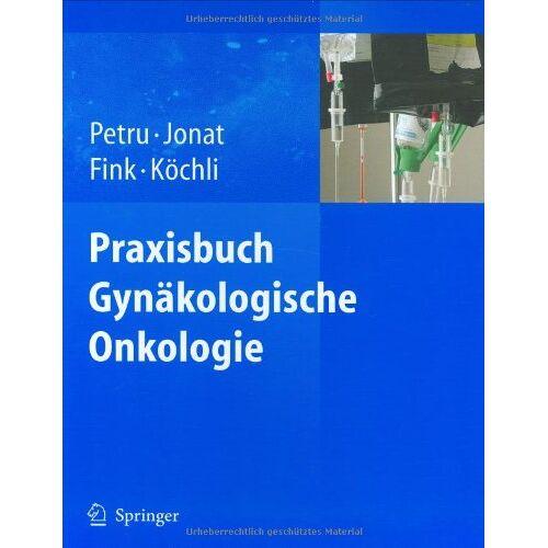 Edgar Petru - Praxisbuch Gynäkologische Onkologie - Preis vom 10.05.2021 04:48:42 h