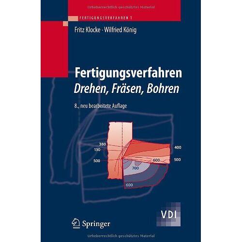 Wilfried König - Fertigungsverfahren 1: Drehen, Fräsen, Bohren: Drehen, Frasen, Bohren (VDI-Buch) - Preis vom 03.04.2020 04:57:06 h