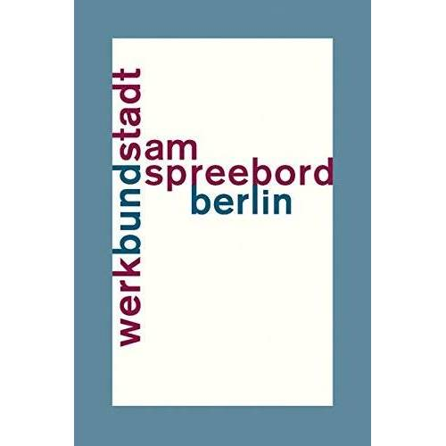 Deutscher Werkbund Berlin - WerkBundStadt Am Spreebord - Preis vom 18.04.2021 04:52:10 h