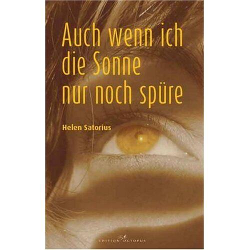 Helen Satorius - Auch wenn ich die Sonne nur noch spüre - Preis vom 26.02.2021 06:01:53 h