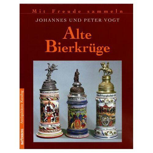 Johannes Vogt - Alte Bierkrüge - Preis vom 05.09.2020 04:49:05 h