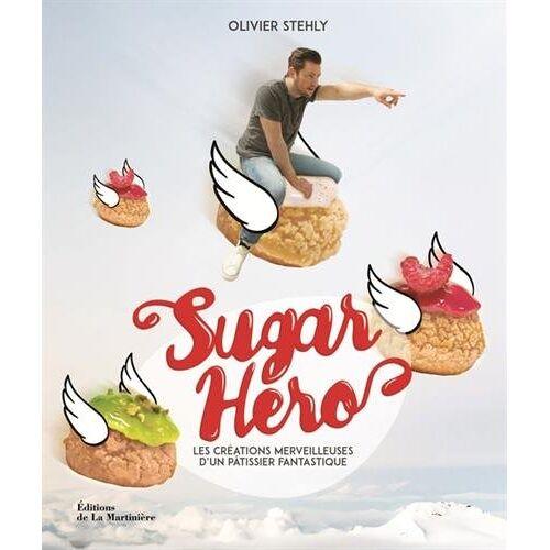 Olivier Stehly - Sugar Hero : Les créations merveilleuses d'un pâtissier fantastique - Preis vom 09.08.2020 04:47:12 h