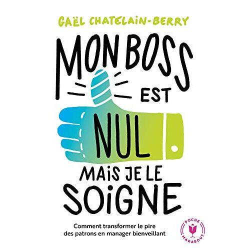 Gaël Chatelain - Mon boss est nul mais je le soigne - Preis vom 21.04.2021 04:48:01 h