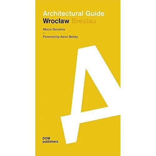 Marcin Szczelina - Wroclaw Architectural Guide - Preis vom 18.04.2021 04:52:10 h