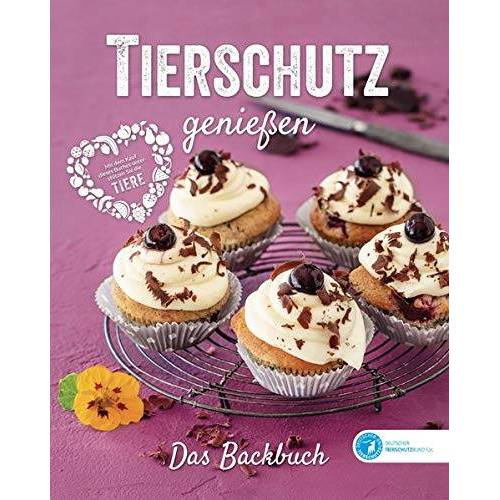 Deutscher Tierschutzbund E.V. - Tierschutz genießen - Das Backbuch - Preis vom 16.04.2021 04:54:32 h