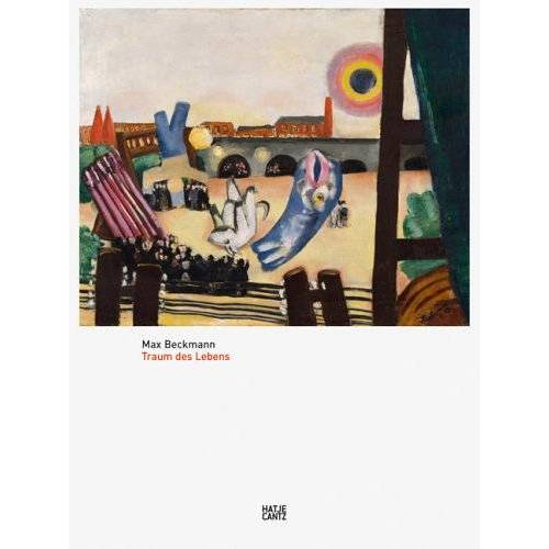 Max Beckmann - Max Beckmann. Traum des Lebens - Preis vom 26.01.2021 06:11:22 h