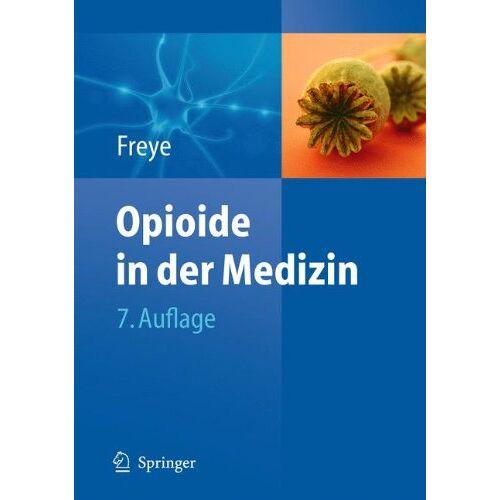 Enno Freye - Opioide in der Medizin - Preis vom 05.09.2020 04:49:05 h