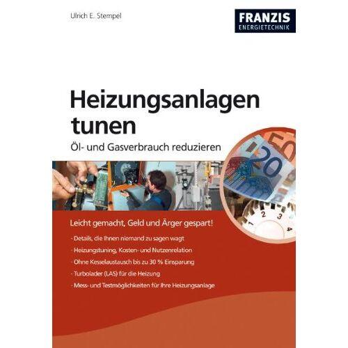 Ulrich E. Stempel - Heizungsanlagen optimieren: Öl- und Gasverbrauch reduzieren - Preis vom 20.10.2020 04:55:35 h