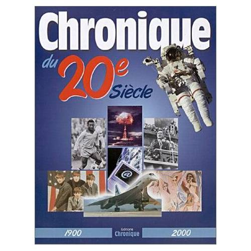 Chronique Editions - Chronique du 20e siècle : 1900-2000 (Chroniques Them) - Preis vom 05.10.2020 04:48:24 h