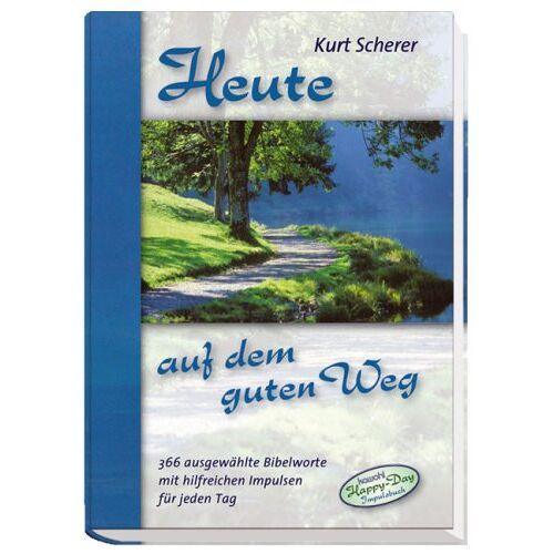 Kurt Scherer - Heute auf dem guten Weg - Preis vom 20.10.2020 04:55:35 h