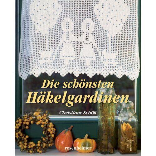 Christiane Schöll - Die schönsten Häkelgardinen - Preis vom 21.10.2020 04:49:09 h