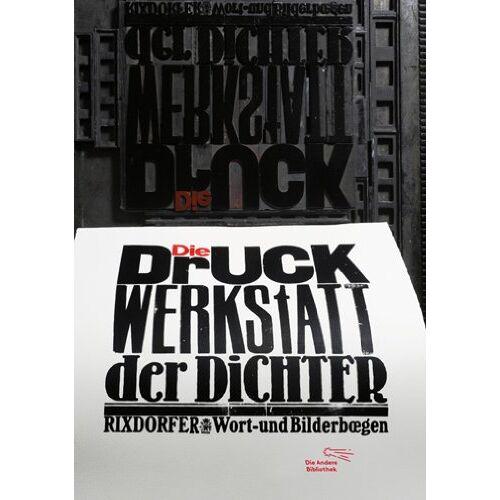 Uwe Bremer - Die Druckwerkstatt der Dichter: Rixdorfer Wort- und Bilderbögen - Preis vom 12.05.2021 04:50:50 h