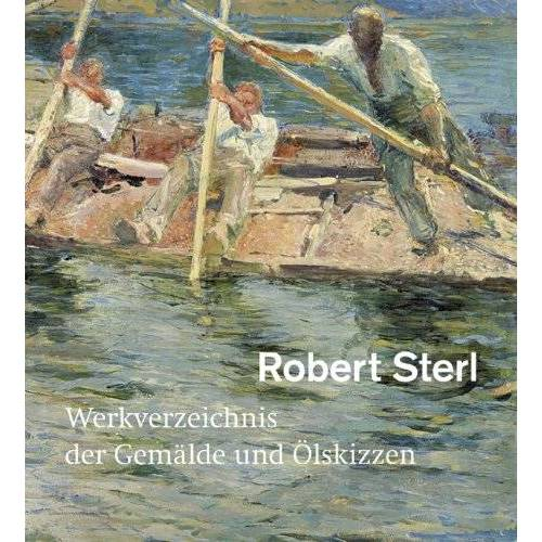 Birgit Dalbajewa - Robert Sterl: Werkverzeichnis der Gemälde und Ölskizzen - Preis vom 21.10.2020 04:49:09 h