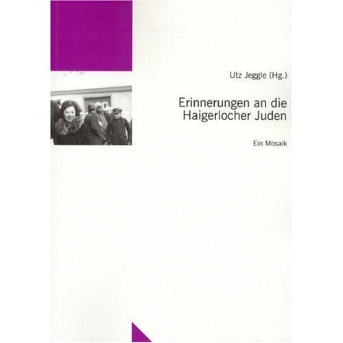 Utz Jeggle - Erinnerungen an die Haigerlocher Juden: Ein Mosaik - Preis vom 05.09.2020 04:49:05 h