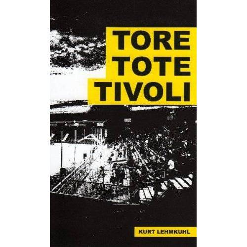 Kurt Lehmkuhl - Tore, Tote, Tivoli - Preis vom 25.02.2021 06:08:03 h