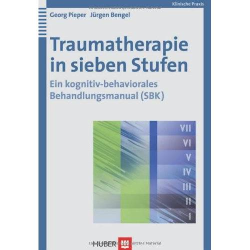Georg Pieper - Traumatherapie in sieben Stufen. Ein kognitiv-behaviorales Behandlungsmanual (SBK) - Preis vom 28.10.2020 05:53:24 h
