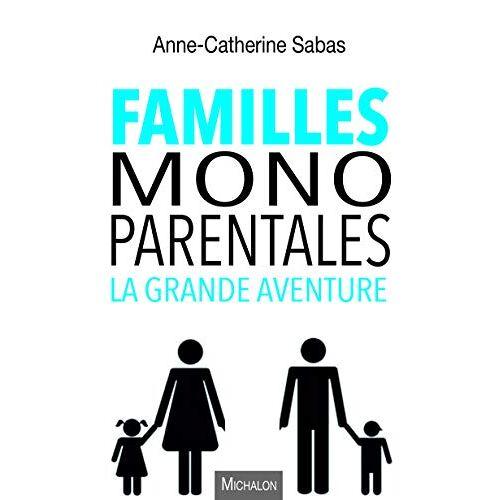 - Familles monoparentales, la grande aventure - Preis vom 02.12.2020 06:00:01 h