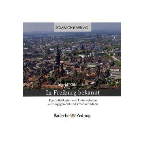 Ingrid Kühbacher - In Freiburg bekannt: Persönlichkeiten und Unternehmen mit Engagement und kreativen Ideen - Preis vom 21.10.2020 04:49:09 h