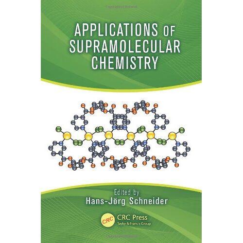 Hans-Jörg Schneider - Applications of Supramolecular Chemistry - Preis vom 18.04.2021 04:52:10 h