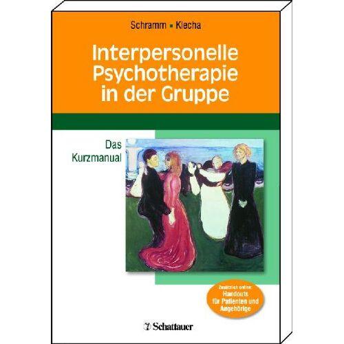 Elisabeth Schramm - Interpersonelle Psychotherapie in der Gruppe: Das Kurzmanual Zusätzlich online: Arbeitsmaterialien für Therapeuten und Patientenhandouts - Preis vom 24.10.2020 04:52:40 h