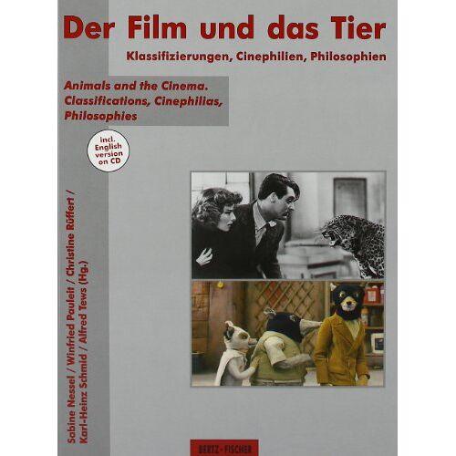 Sabine Nessel - Der Film und das Tier: Klassifizierungen, Cinephilien, Philosophien / Animals and the Cinema. Classifications, Cinephilias, Philosophies - Preis vom 11.05.2021 04:49:30 h