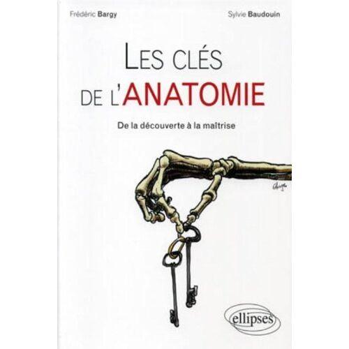 Frédéric Bargy - Les clés de l'anatomie (aborder l'anatomie) - Preis vom 12.05.2021 04:50:50 h