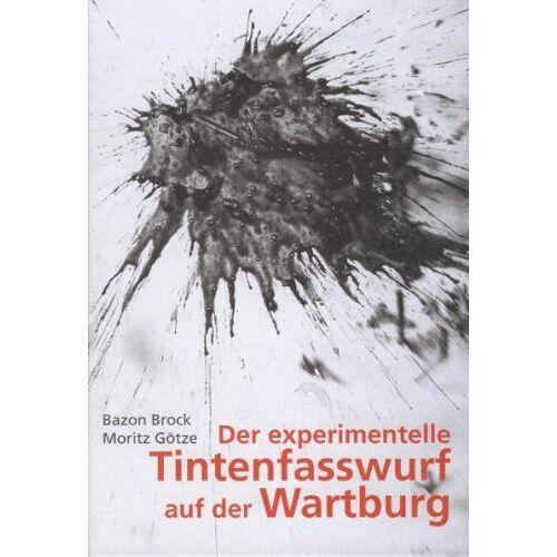 Moritz Götze - Der experimentelle Tintenfasswurf auf der Wartburg - Preis vom 27.03.2020 05:56:34 h