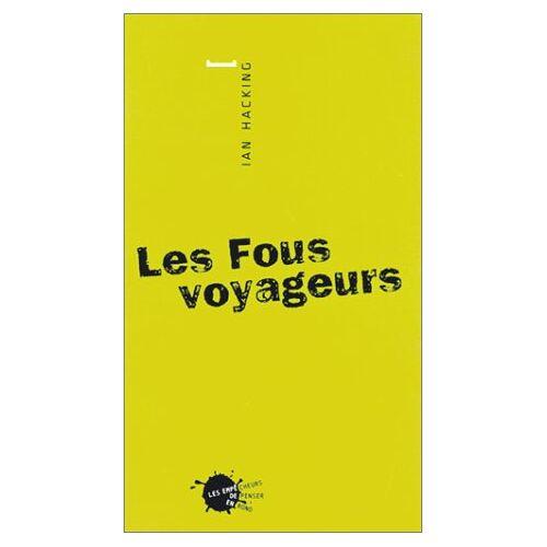 Ian Hacking - Les Fous voyageurs (Petite) - Preis vom 28.03.2020 05:56:53 h