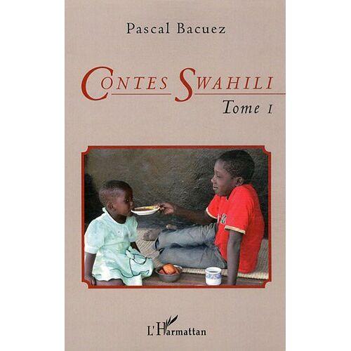 Pascal Bacuez - Contes Swahili (T 1): Bilingue français-swahili - Preis vom 12.04.2021 04:50:28 h
