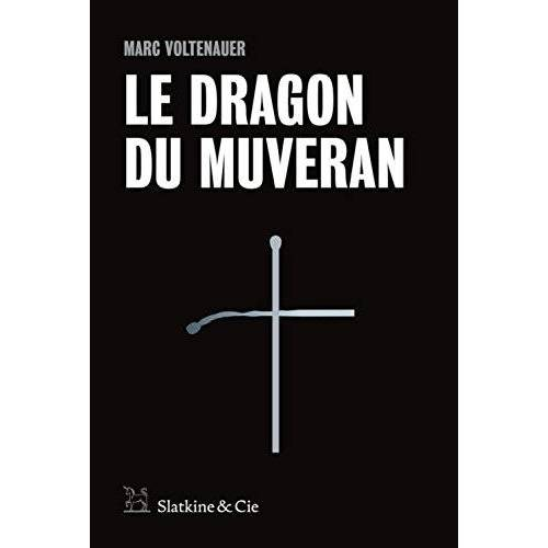 Marc Voltenauer - Le dragon du Muveran - Preis vom 21.10.2020 04:49:09 h