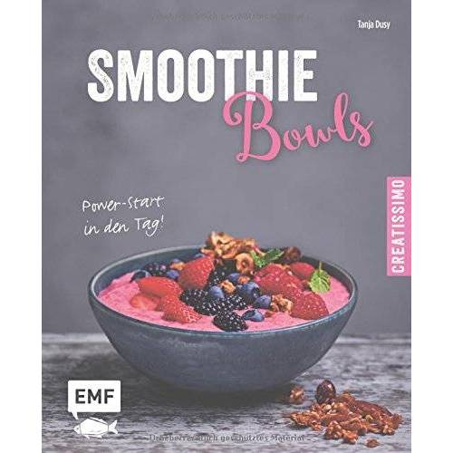 Tanja Dusy - Smoothie Bowls - Power-Start in den Tag (Creatissimo) - Preis vom 16.10.2019 05:03:37 h