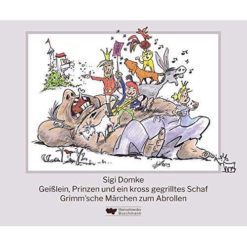 Sigi Domke - Geißlein, Prinzen und ein kross gegrilltes Schaf: Grimm'sche Märchen zum Abrollen - Preis vom 15.05.2021 04:43:31 h