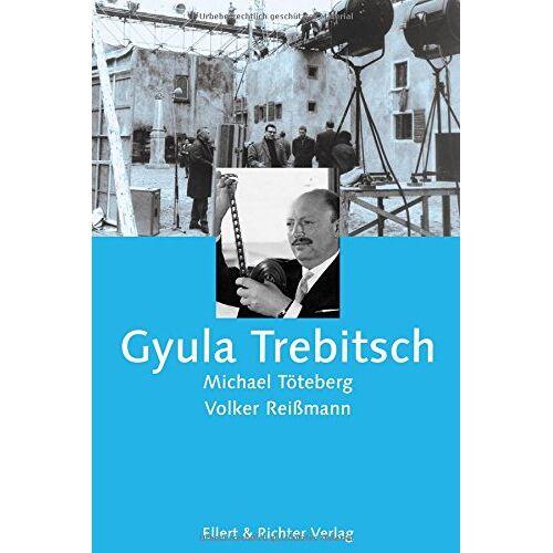 Michael Töteberg - Gyula Trebitsch - Preis vom 27.09.2020 04:53:55 h