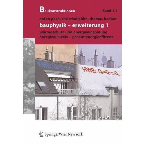 Christian Pöhn - Baukonstruktionen Volume 1-17: Bauphysik: Erweiterung 1: Energieeinsparung und Wärmeschutz. Energieausweis - Gesamtenergieeffizienz: Erweiterung 1: Warmeschutz Und Energieeinsparung: BD 1/1 - Preis vom 19.10.2020 04:51:53 h