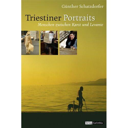 Günther Schatzdorfer - Triestiner Portraits: Menschen zwischen Karst und Levante - Preis vom 28.02.2021 06:03:40 h