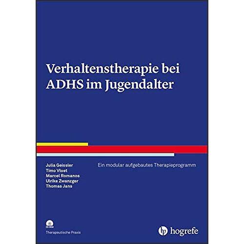 Julia Geissler - Verhaltenstherapie bei ADHS im Jugendalter: Ein modular aufgebautes Therapieprogramm (Therapeutische Praxis) - Preis vom 12.05.2021 04:50:50 h
