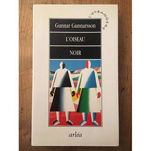 Gunnar Gunnarsson - L'oiseau noir (Arléa) - Preis vom 09.05.2021 04:52:39 h