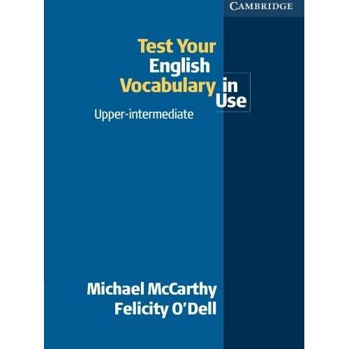 Felicity O'Dell - Test Your English Vocabulary in Use Upper-Intermediate (Vocabulary in Use Vocabulary in Use) - Preis vom 09.04.2021 04:50:04 h