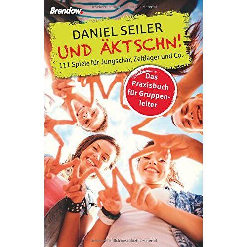 Daniel Seiler - Und ÄKTSCHN!: 111 Spiele für Jungschar, Zeltlager und Co. - Preis vom 10.09.2020 04:46:56 h
