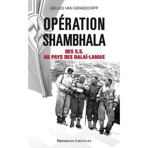 Gilles Van Grasdorff - Opération Shambhala : Des SS au pays des dalaï-lamas - Preis vom 12.05.2021 04:50:50 h
