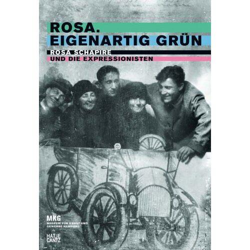 Sabine Schulze - Rosa. Eigenartig Grün: Rosa Schapire und die Expressionisten - Preis vom 16.04.2021 04:54:32 h