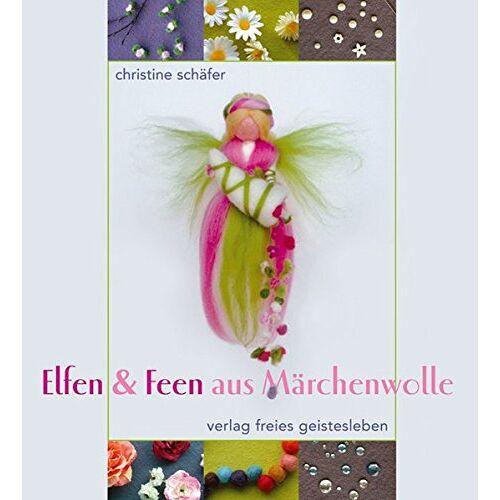 Christine Schäfer - Elfen & Feen aus Märchenwolle - Preis vom 19.02.2020 05:56:11 h