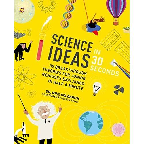 Goldsmith, Dr. Mike - Goldsmith, M: Science Ideas in 30 Seconds (Kids 30 Second) - Preis vom 14.04.2021 04:53:30 h