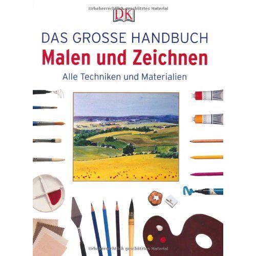 Ray Smith - Das große Handbuch Malen und Zeichnen. Alle Techniken und Materialien - Preis vom 12.06.2019 04:47:22 h